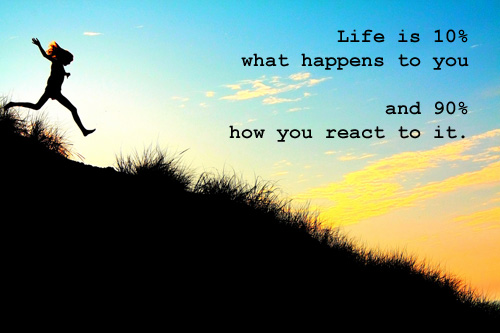 life-is-10-what-happens-to-you-and-90-how-you-react-to-it-9